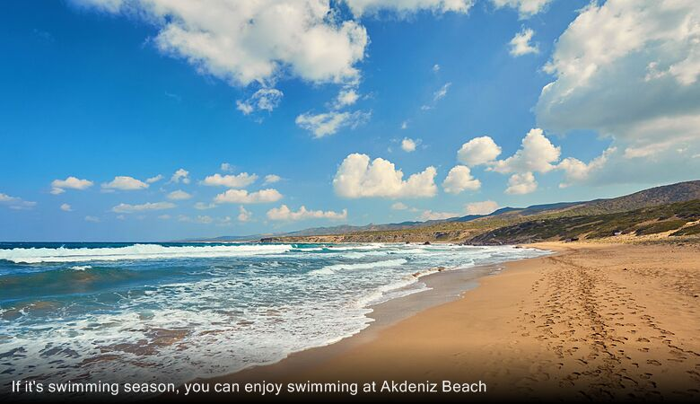 If it's swimming season, you can enjoy swimming at Akdeniz Beach
